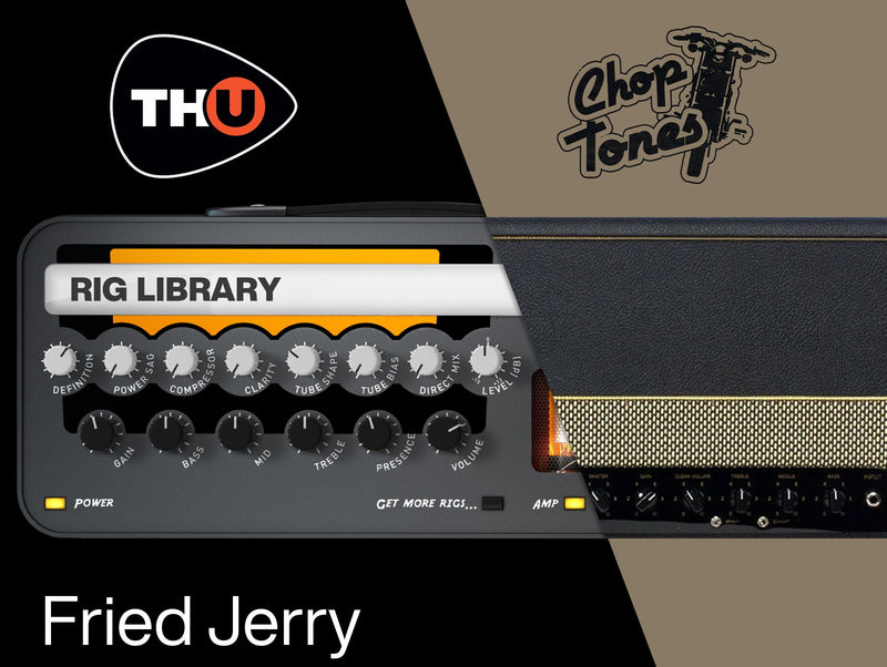 Overloud Choptones Fried Jerry - TH-U Rig Library