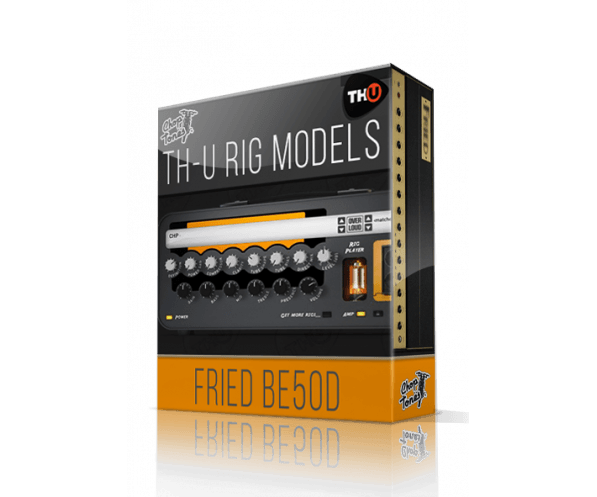 Overloud Fried BE50D - Rig Library for TH-U