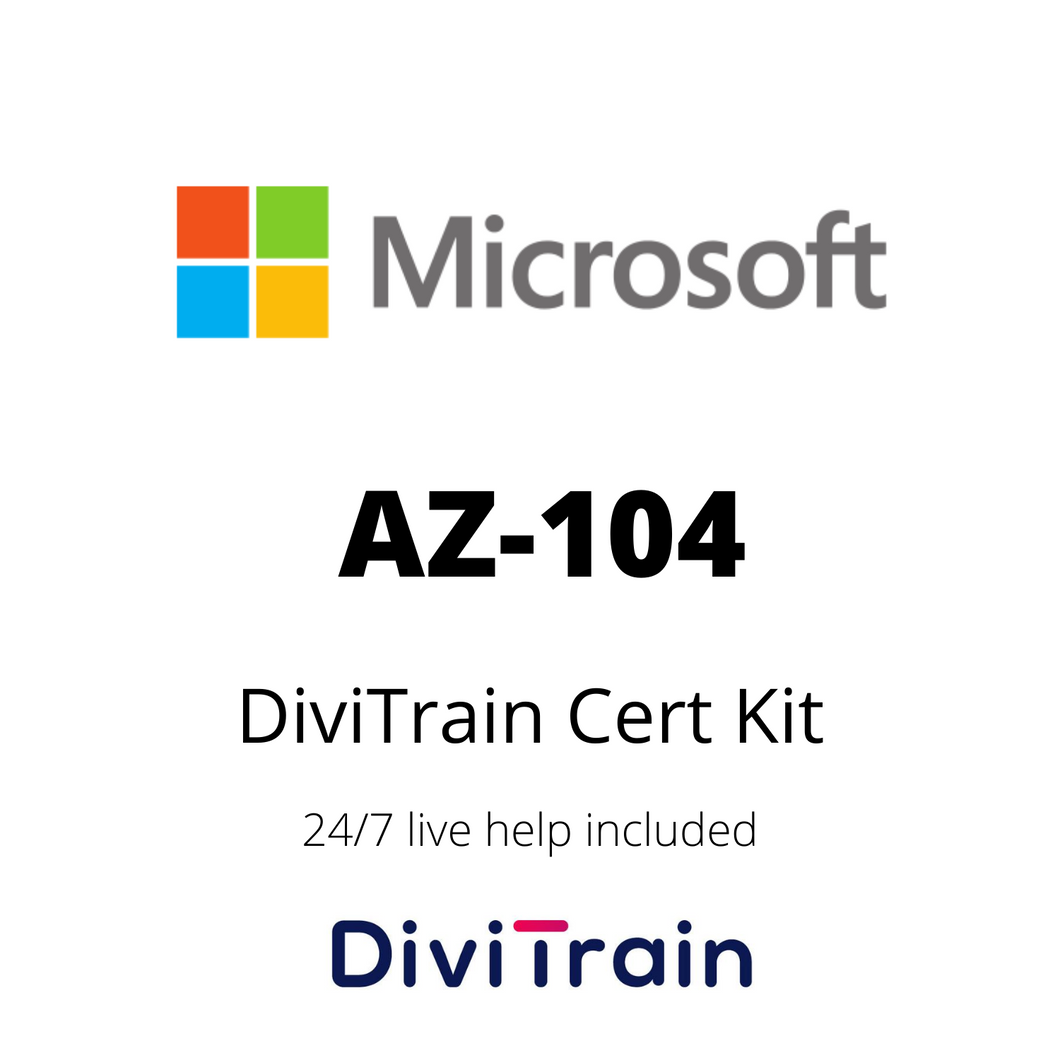 Cert Kit AZ-104: Microsoft Azure Administrator | 24/7 Live Help Included | 365 Days Access