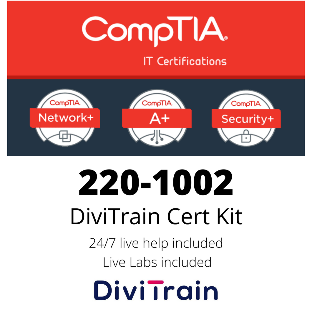 Cert Kit 220-1002: CompTIA A+- 24/7 Live help and Live Labs included - 365 Days Access