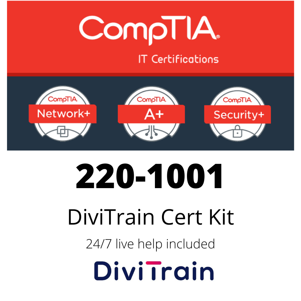 Cert Kit 220-1001: CompTIA A+ - 24/7 Live Help included - 365 Days Access