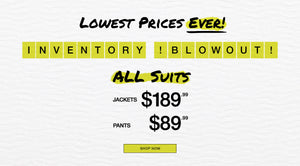Inventory Blowout All Suits Jackets $189.99 Pants $89.99