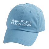 Make Water Clean Again Dad Hat