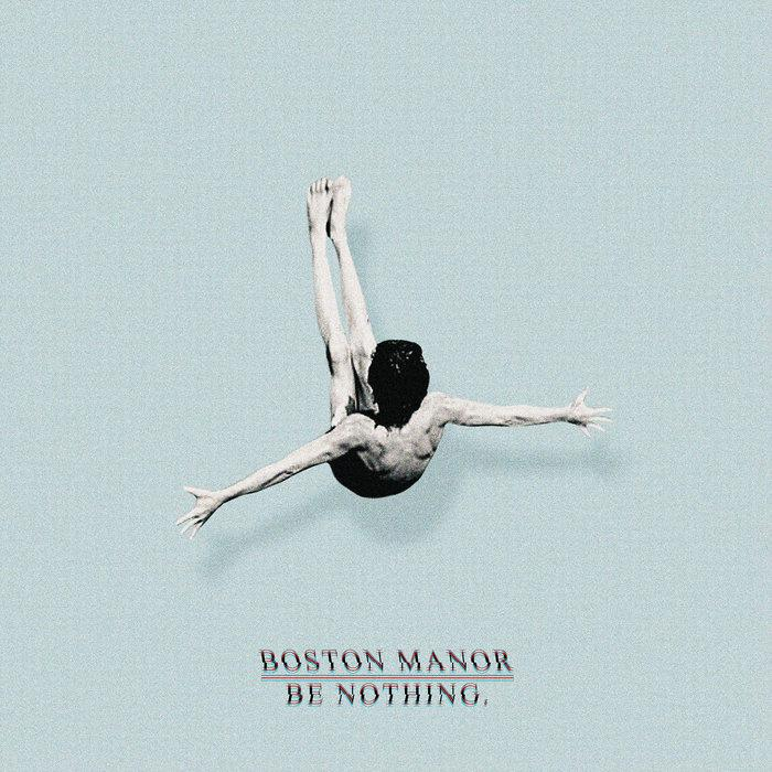 BOSTON MANOR - BE NOTHING. - LP