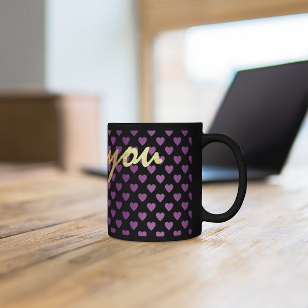 """I Love You"" Black 11oz Mug 