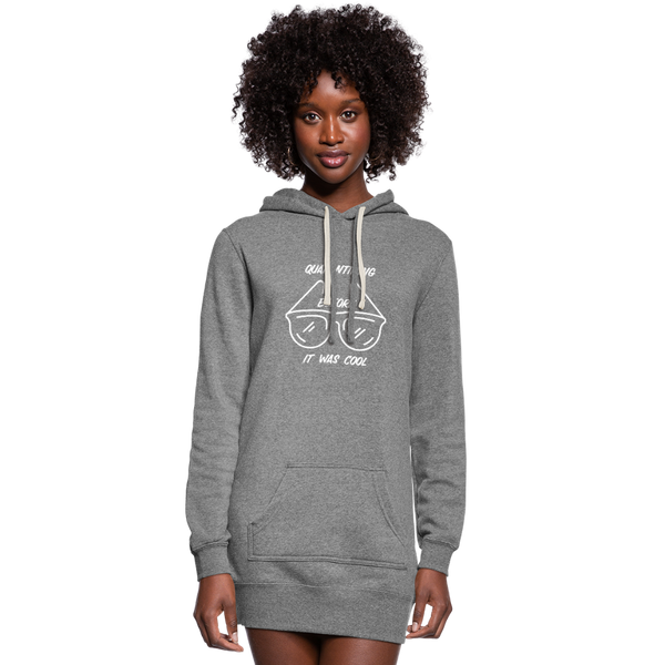Quarantining Before It Was Cool | Women's Hoodie Dress - heather gray