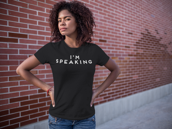 I'm Speaking Women's T-Shirt