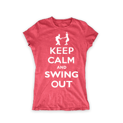 Keep Calm and Swing Out Women Tee