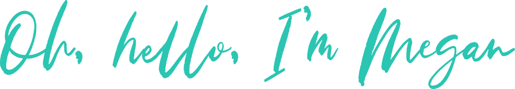 large turquoise script that says oh, hello, I'm Megan