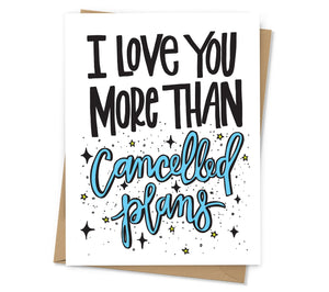 Cancelled Plans Love Card