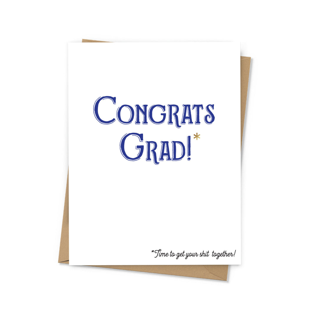 Time to Get Your Shit Together Graduation Card
