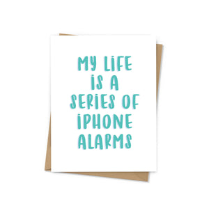 My Life Is A Series Of iPhone Alarms Card