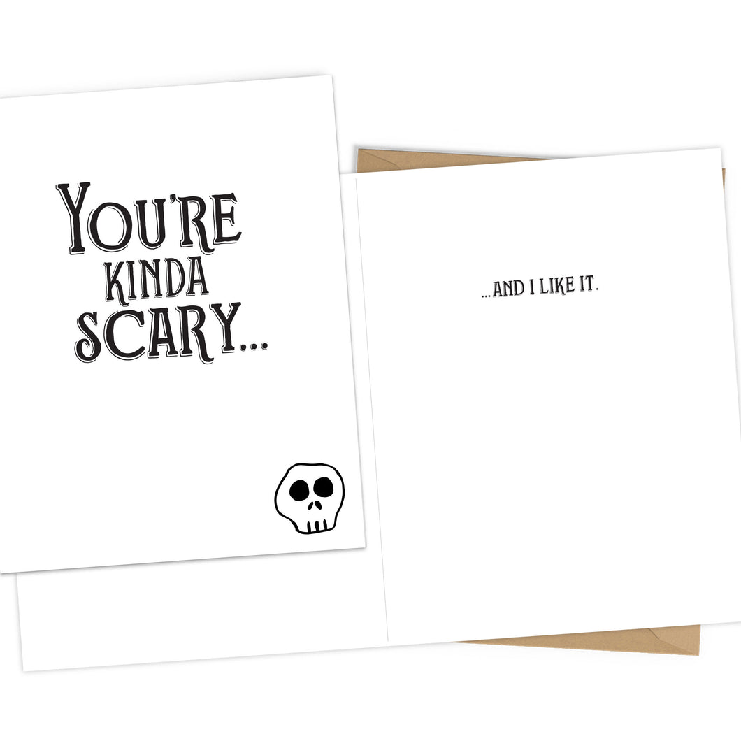 You're Kinda Scary Card