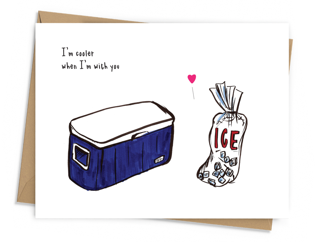 I'm Cooler With You Card