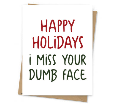 Miss Your Dumb Face Holiday Card