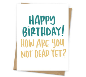 Dead Yet Birthday Card