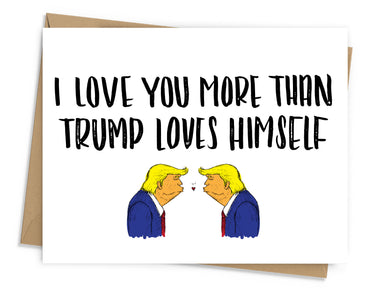 Trump Loves Himself Love Card