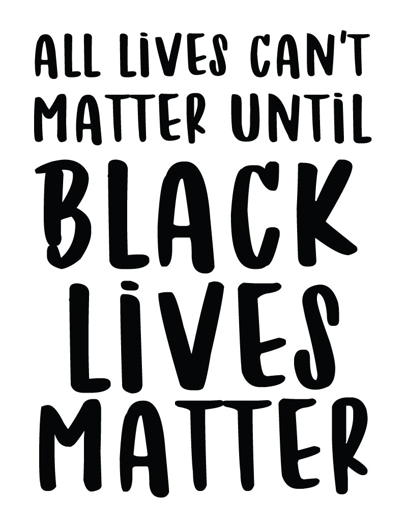 Until Black Lives Matter