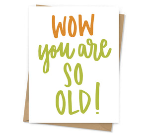 Wow You Are So Old Birthday Card