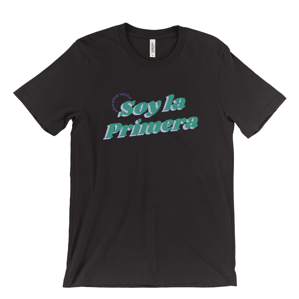 SOY LA PRIMERA T-SHIRT - 4 Colors Available -