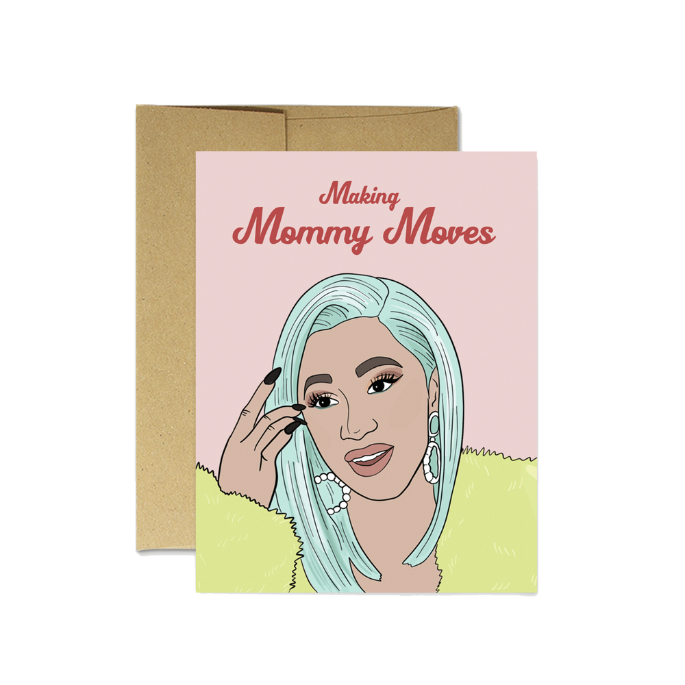 CARDI MOMMY MOVES CARD