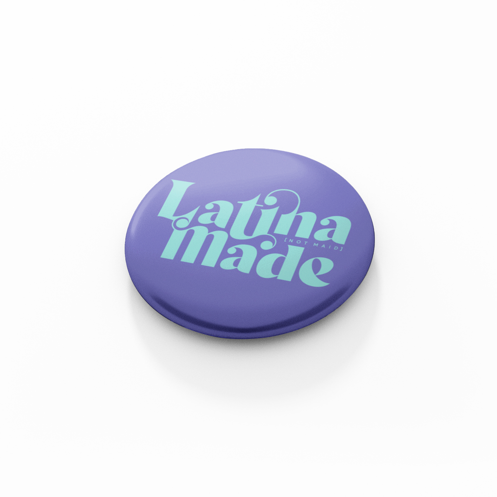 LATINA MADE BUTTON PIN -