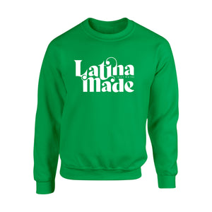 LATINA MADE WHITE SWEATSHIRT - Latina Made Not Maid