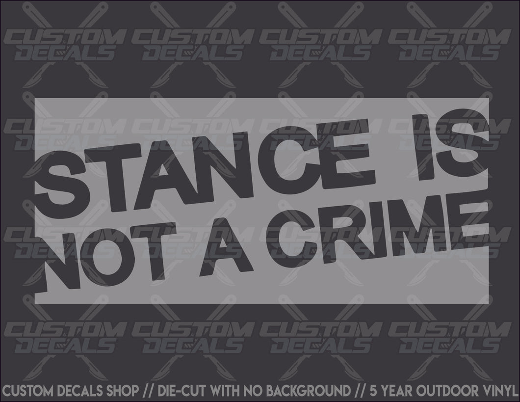 Stance Is Not A Crime Decal