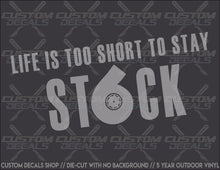 Load image into Gallery viewer, Life Is Too Short to Stay Stock Decal