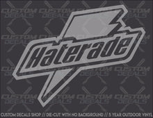 "Load image into Gallery viewer, ""Haterade"" Decal"