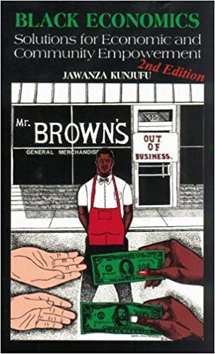 Black Economics: Solutions for Economic and Community Empowerment Paperback – 1 Sept. 2002 by Dr. Jawanza Kunjufu (Author)