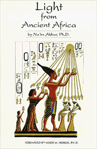 Light from Ancient Africa Paperback – 1 Aug. 1994 by Naim Akbar (Author)