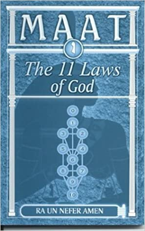Maat the 11 laws of God Paperback – 1 Dec. 2003 by Ra Un Nefer Amen  (Author)