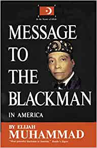 Message To The Blackman In America Paperback – 6 April 2009 by Elijah Muhammad  (Author)