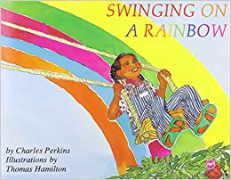 Swinging On A Rainbow Paperback – by Charles Perkins  (Author)