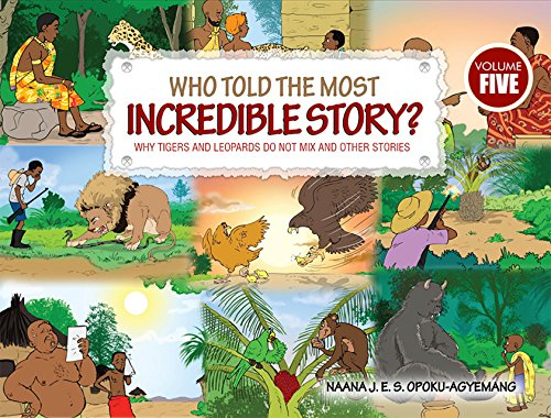 WHO TOLD THE MOST INCREDIBLE STORY - THE CORPSE THAT LAUGHED AND OTHER STORIES BY NAANA OPOKU-AGYEMANG