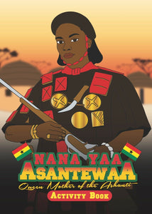 Nana Yaa Asantewaa, Fun & Educational, Black History Activity Books, for children.
