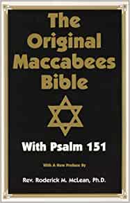 Original Maccabees Bible-OE: With Psalm 151 Paperback – 1 Dec. 2000 by Roderick Michael McLean (Author)