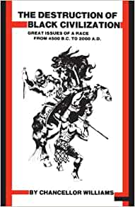 Destruction of Black Civilization: Great Issues of a Race from 4500BC to 2000AD Paperback – Illustrated, 21 Oct. 1994