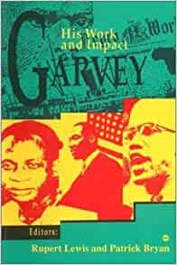 GARVEY: HIS WORK AND IMPACT Paperback – 7 Feb. 1995 by Patrick Bryan (Author), Rupert Lewis