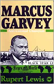 Marcus Garvey: Anti-Colonial Champion Paperback – 1 Feb. 1988 by Rupert Lewis