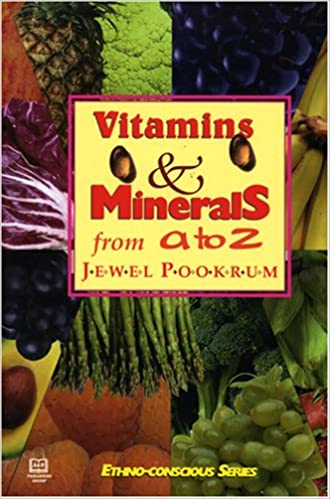 Vitamins and Minerals A-Z by Jewel Pookrum