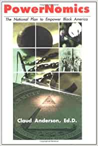 Powernomics: The National Plan to Empower Black America by Claud Anderson