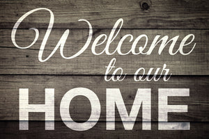Welcome to our Home - dark wood print
