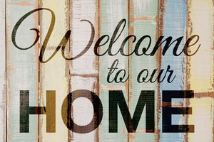 Welcome to our Home - color wood print