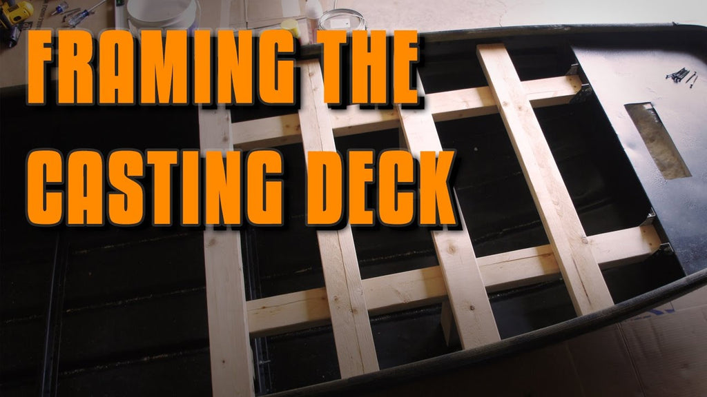Jon Boat to Bass Boat: Episode 12 - Framing the Casting Deck