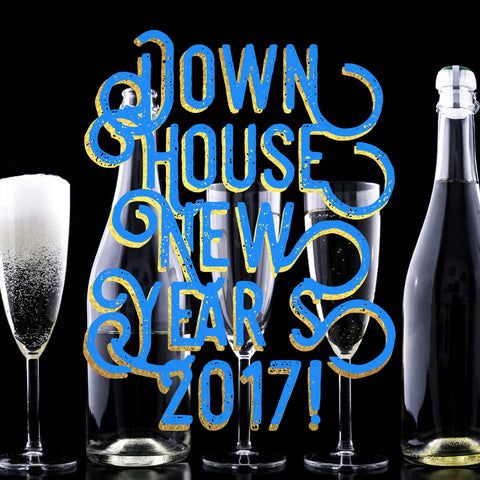 Down House New Years Eve  2017!