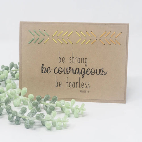 Be Courageous Strong Fearless Greeting Card