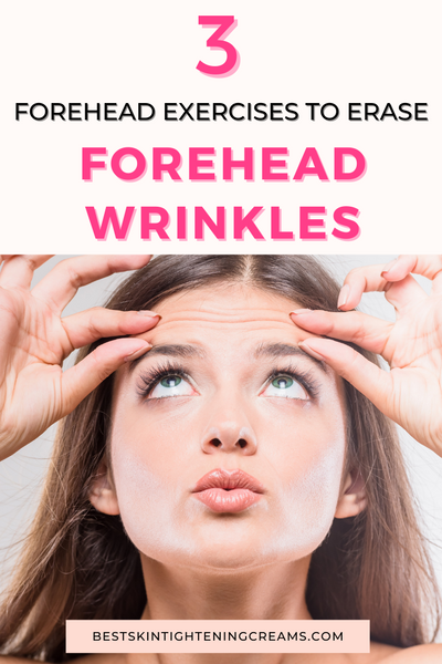 3 Forehead Exercises To Erase Forehead Wrinkles