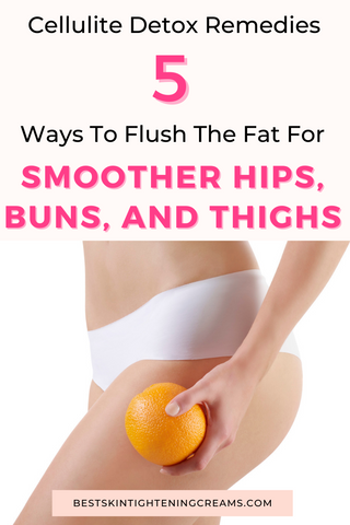 Cellulite Detox Remedies You Can Do At Home